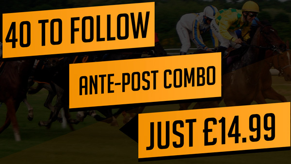 40 to Follow and Ante-post Combo